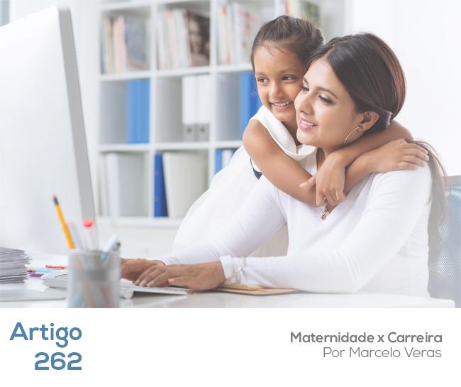 Artigo 262 – Maternidade x Carreira
